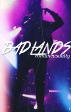 BADLANDS / halsey by romancasualty