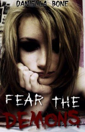 Fear the Demons by DaniellaBone