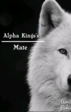 Alpha king's mate . by xoxo_pickle_lover