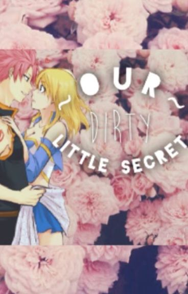 Our Dirty Little Secret (Book 2) COMPLETE