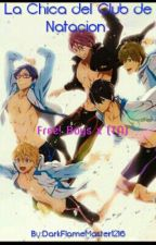 La Chica del Club de Natacion [Free! Boys x (TN)] by ManglePirateDango