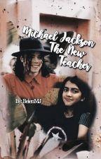 Michael Jackson,The New Teacher by BelenMJ