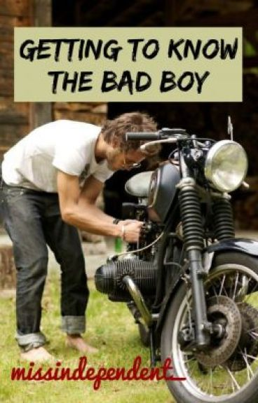 Getting To Know The Bad Boy