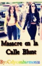 Masacre en la Calle Blunt - One Shot Camren by CELYCIMHARMONIZ
