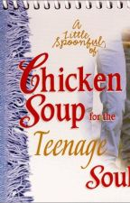 A Spoonful of Chicken Soup:For the teenage soul by SweetGaming101