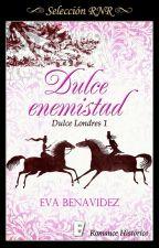 DULCE ENEMISTAD 01*SAGA DULCE LONDRES*RETIRADA  by EvaBenavidez