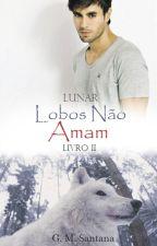 Lobos não Amam by GabyMell