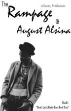 The Rampage of August Alsina | Completed | Book 1 | Editing by kveen_