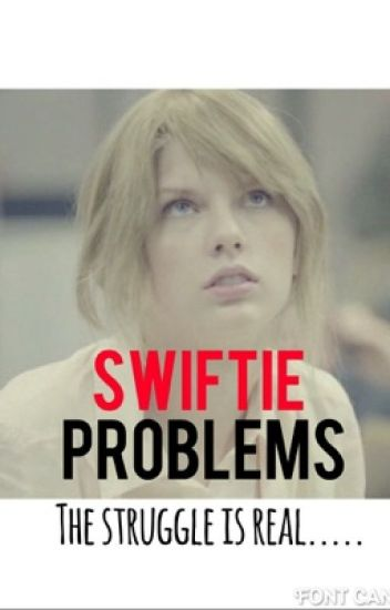 Swiftie Problems