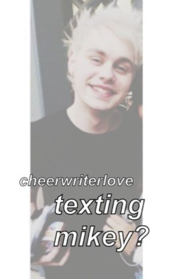 Texting Mikey?//M.C. (Book 1)