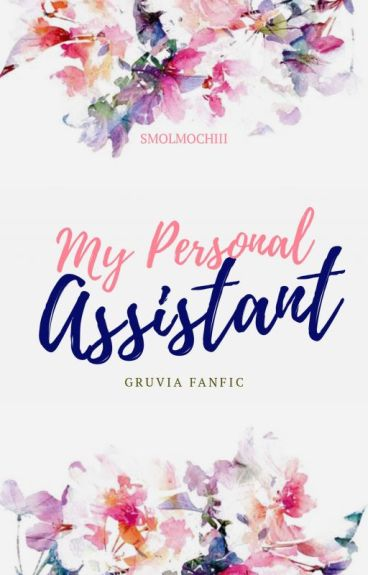 She's my Personal Assistant ( A Gruvia Fanfic )