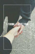 Anthony Padilla X Reader || I Think I Love You by bananaboys