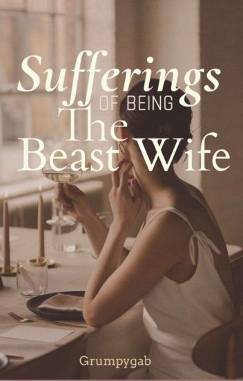 Sufferings of Being the Beast Wife