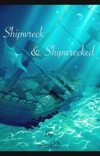 Shipwreck and Shipwrecked • by 2015RD