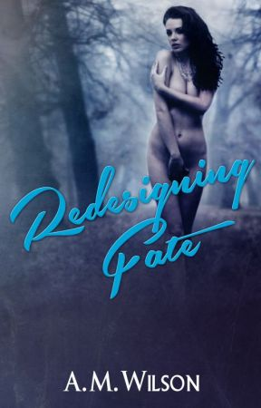 Redesigning Fate by AMWilsonAuthor