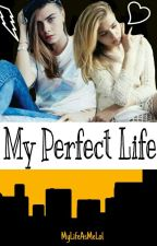 My Perfect Life[Cara Delevingne] by MyLifeAsMelol