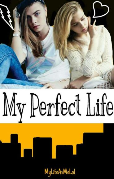 My Perfect Life[Cara Delevingne]