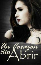 Un Corazón Sin Abrir by Alhely_Moncayo