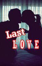 Last Love (Edited) by dyahanitaprasetyo
