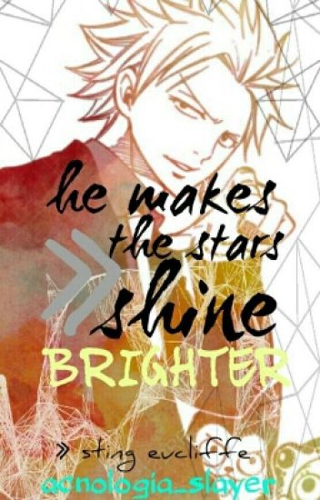 He Makes The Stars Shine Brighter [Sting x Reader] || First Book