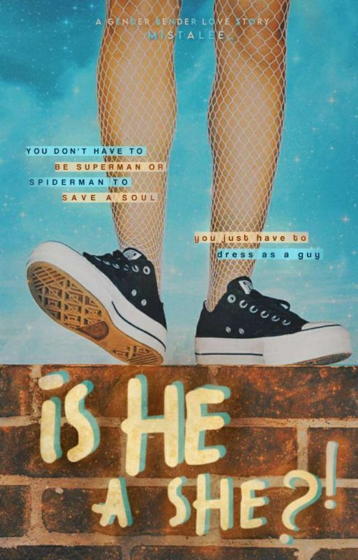 Is He A She?! [ COMPLETED ] #wattys2016 by Mistalee_