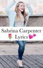 Sabrina Carpenter Lyrics  by rainbowlouise-