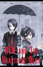REN and The Heartless Devil by __yuuki__