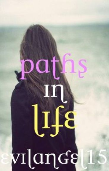 Paths in Life by evilangel15