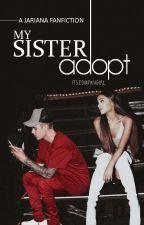 My Sister Adopt #Season1 (JARIANA Love Story) by itsedmfangirl