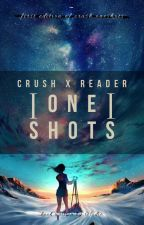 Crush X Reader ONE-SHOTS [Requests Closed] by Relodia