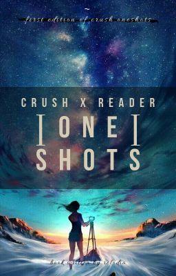 Crush X Reader ONE-SHOTS - Vampire!Crush X Reader