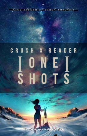 Crush X Reader ONE-SHOTS - Drunk!Crush X Child!Reader ≡ Drunken