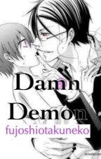 Damn Demon Black Butler FanFic Yaoi ( SebastianxCiel ) [ boyxboy ] Sebaciel Oneshot by iwatobi_gays
