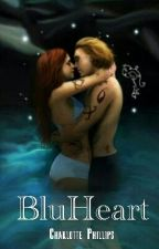 BluHeart - The Mortal Instruments FanFic by charphillips_