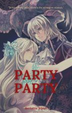 Party, Party by AriettieSilver