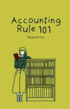 Accounting Rule 101 by heynette
