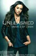 Unleashed by THECOOLTATIANA