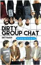 DIRTY GROUP CHAT by drtyimgn