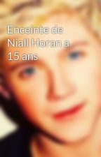 Enceinte de Niall Horan a 15 ans by Flavieonedirection