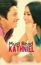 Must Read KathNiel Stories! by ellesthetics