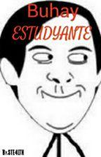 Buhay Estudyante by STE4LTH