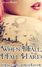 When I Fall, I Fall Hard (A Morgnaville Vampires FanFic) by SerialLover