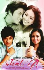 What If? (A KathNiel Teen Fiction) [COMPLETED] by johncris14