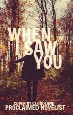 When I Saw You by mrproclaimednovelist