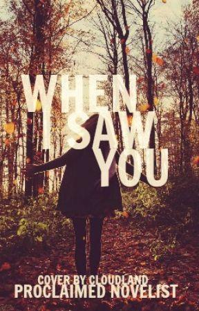 When I Saw You by proclaimednovelist