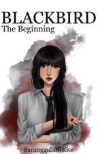 BLACK BIRD  (The Beginning) by SarangolaNiKite