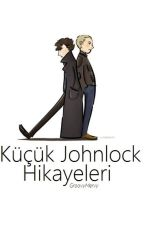 Küçük Johnlock Hikayeleri by GroovyMervy