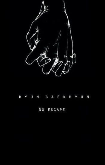 No escape //Exo Baekhyun fanfic//