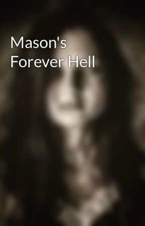Mason's Forever Hell by AdelineScaryStories