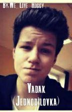 Vadak (Jednodílovka) by We_Love_Hoggy